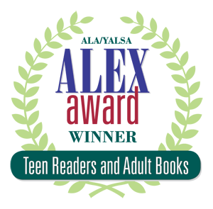 Iimage of ALA/YALSA Alex Award Winner seal with subtext teen readers and adult books.