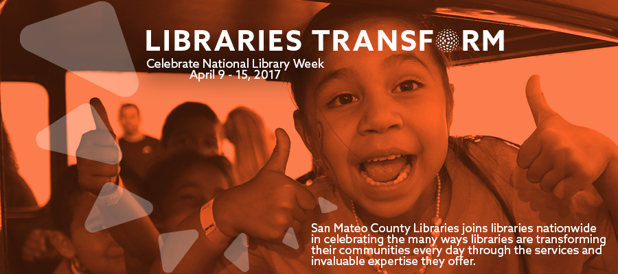 Libraries Transform: Celebrate National Library Week - April 9-15, 2017