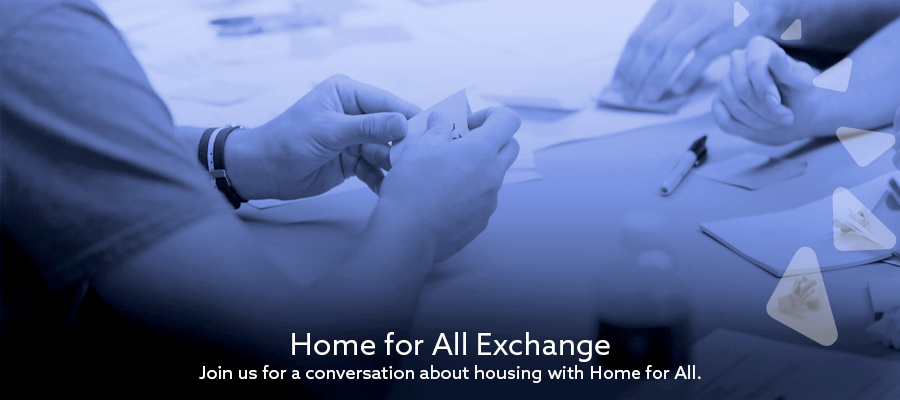 Join us for a conversation about housing with Home for All.