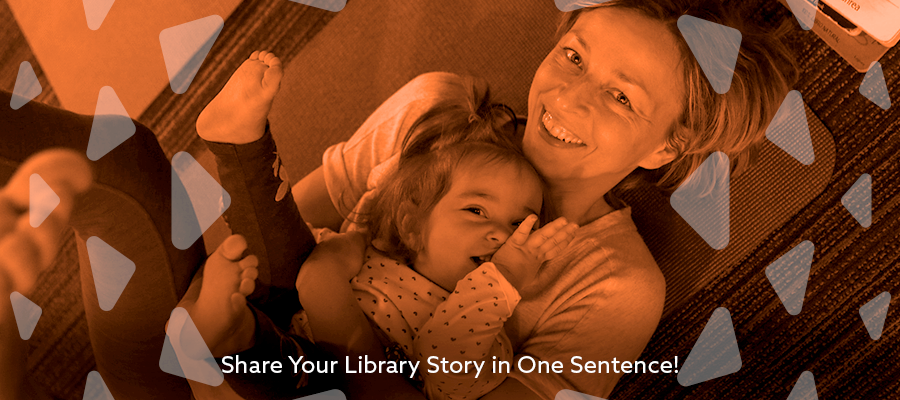 Share Your Library Story in One Sentence!