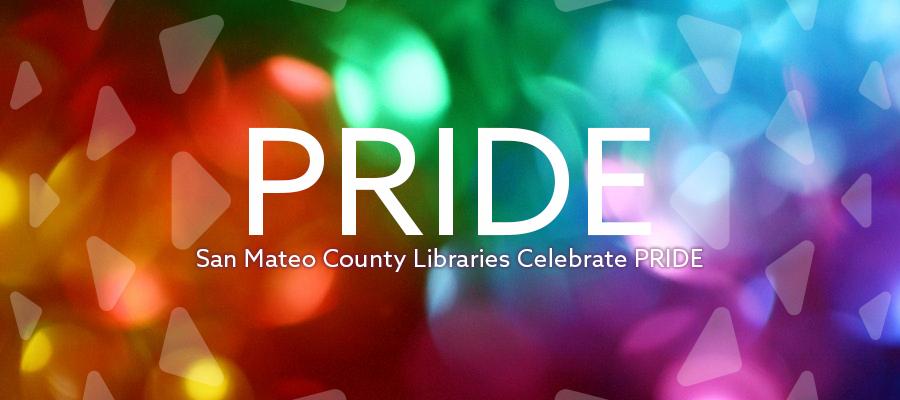 San Mateo County Libraries Celebrate PRIDE